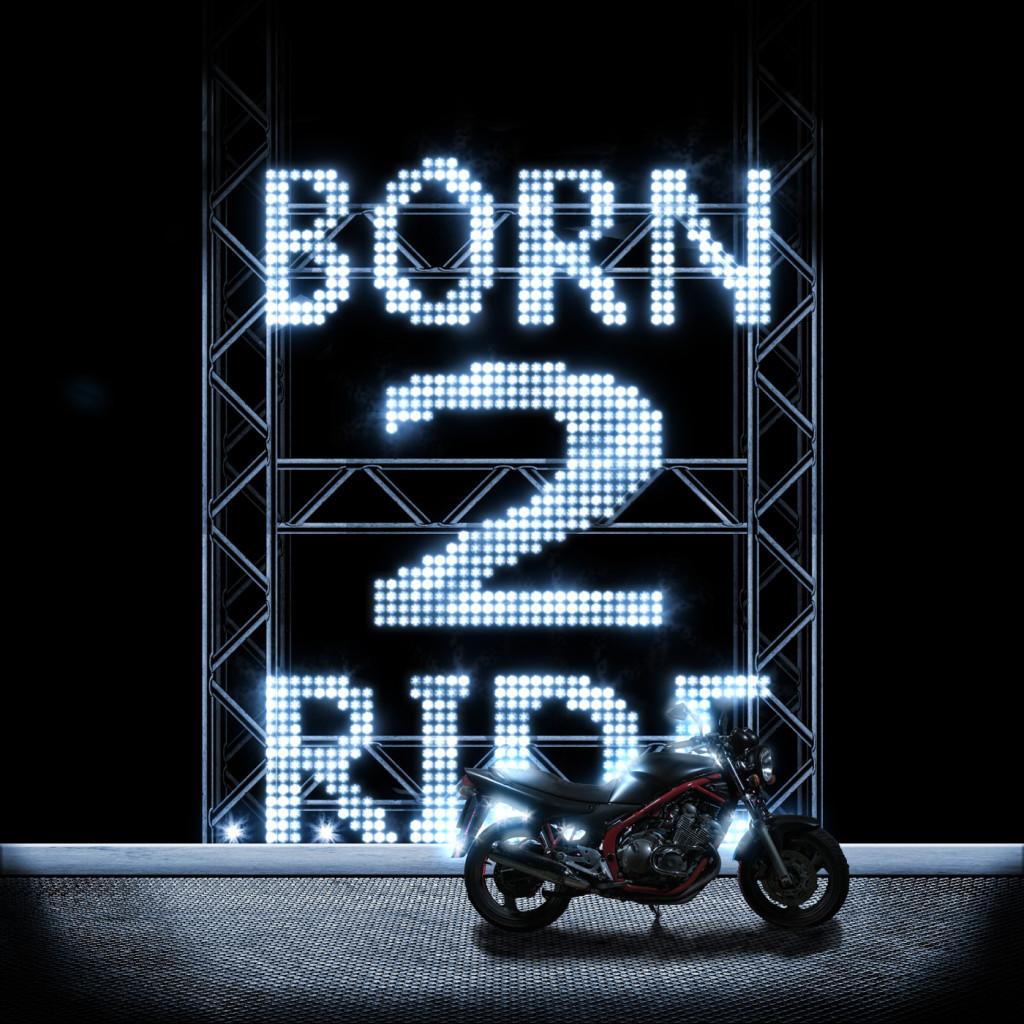 Born 2 Ride (WiP)